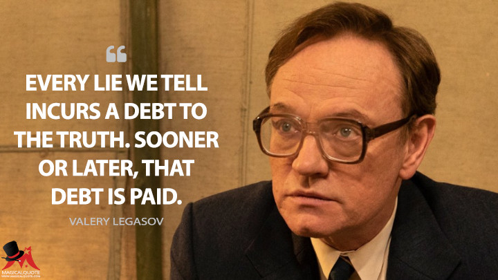 Every-lie-we-tell-incurs-a-debt-to-the-truth.-Sooner-or-later-that-debt-is-paid